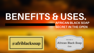 African Black Soap Benefits and Uses