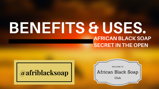 Benefits of the african black soap