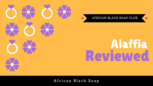 Alaffia African Black Soap Review