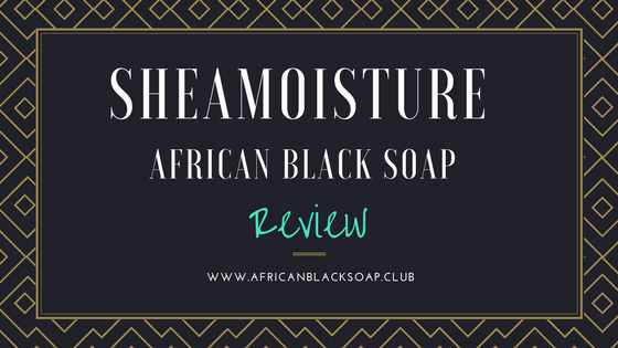 Shea Moisture African Black Soap Review